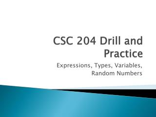 CSC 204 Drill and Practice