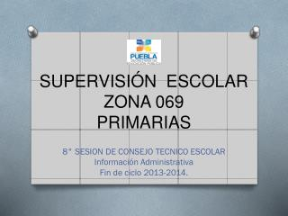 SUPERVISIÓN  ESCOLAR ZONA 069 PRIMARIAS