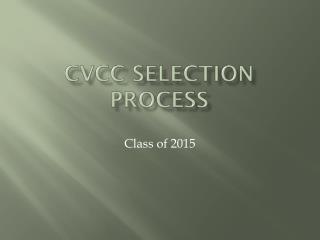 CVCC Selection process