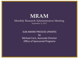 MRAM Monthly  Research Administrators  Meeting September 12, 2013