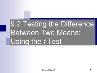 9.2 Testing the Difference Between Two Means: Using the  t  Test