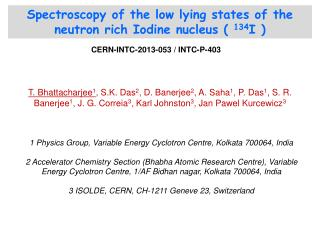 Spectroscopy of the low lying states of the neutron rich Iodine nucleus (  134 I )