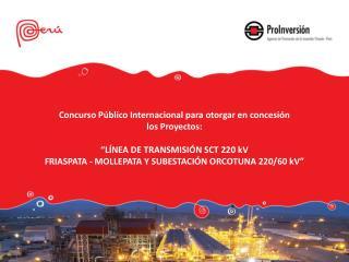 Concurso Público Internacional para otorgar en concesión los Proyectos: