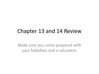 Chapter 13 and 14 Review