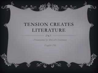Tension creates literature