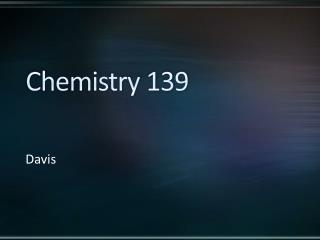 Chemistry 139