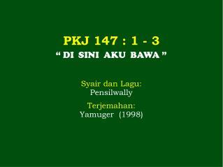 PKJ 147 : 1 - 3