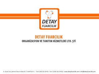 DETAY FUARCILIK Organizasyon ve Tanıtım Hizmetleri Ltd. Şti