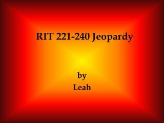 RIT 221-240 Jeopardy