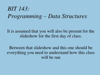 BIT  143:  Programming – Data Structures