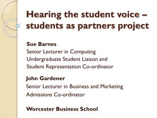 Hearing the student voice – students as partners project