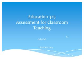 Education 325 Assessment for Classroom Teaching