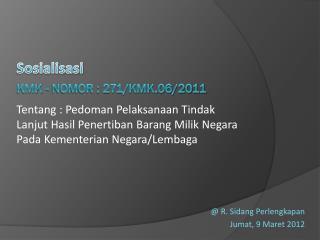 Kmk  -  nomor : 271/kmk.06/2011