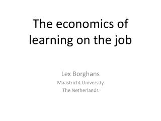 The economics of learning on the job