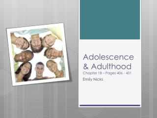 Adolescence & Adulthood  Chapter 18 – Pages 406 - 431