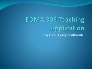EDMA 309 Teaching Application