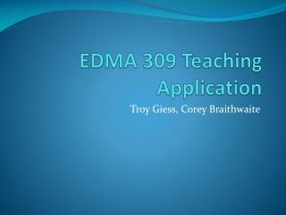 EDMA 309 Teaching Application