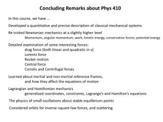 Concluding Remarks about Phys 410