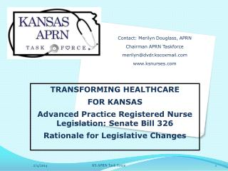 TRANSFORMING HEALTHCARE FOR KANSAS Advanced Practice Registered Nurse Legislation: Senate Bill 326