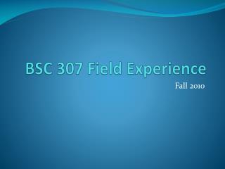 BSC 307 Field Experience