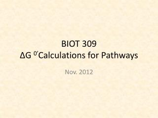 BIOT 309  ΔG  0' Calculations for Pathways