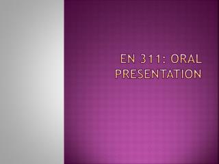EN 311: Oral Presentation