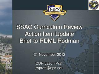 SSAG Curriculum Review Action Item Update Brief to RDML Rodman