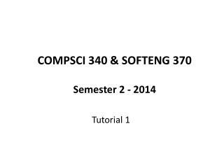 COMPSCI 340 & SOFTENG 370  Semester 2 - 2014