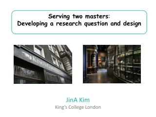 Serving two masters :  Developing a research question and design