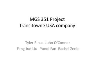 MGS  351 Project Transitowne  USA company