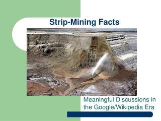 Strip-Mining Facts