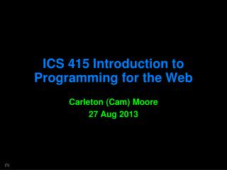 ICS 415 Introduction to Programming for the Web