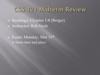 CSS 421 Midterm Review