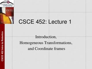 CSCE 452: Lecture 1