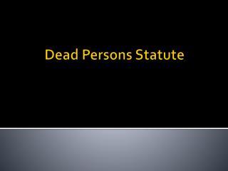Dead Persons Statute