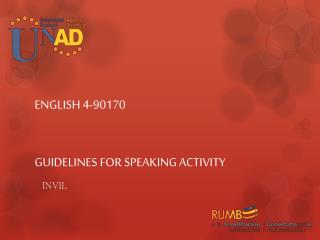 ENGLISH 4-90170 GUIDELINES FOR SPEAKING ACTIVITY