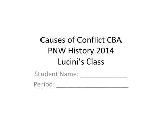 Causes of Conflict CBA PNW  History 2014 Lucini's  Class