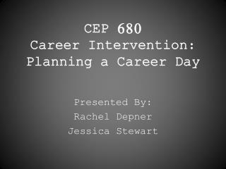 CEP 680 Career Intervention: Planning a Career Day