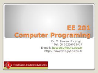 EE  201 Computer Programing