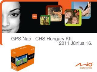 GPS Nap -  CHS Hungary  Kft. 2011.Június 16.