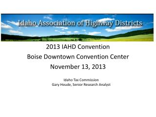 2013 IAHD Convention Boise Downtown Convention Center November 13, 2013