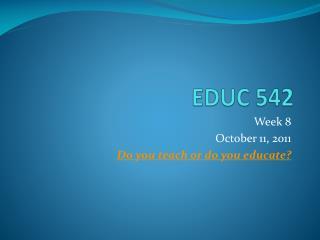 EDUC 542
