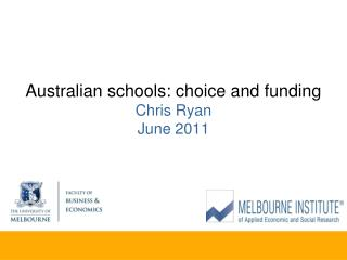 Australian schools: choice and funding  Chris Ryan June 2011