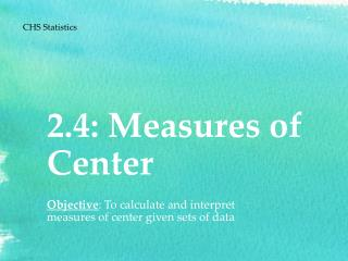 2.4: Measures of Center