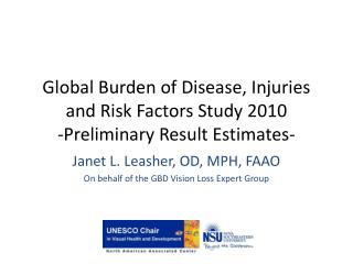 Global Burden of Disease, Injuries and Risk Factors Study 2010 -Preliminary Result Estimates-