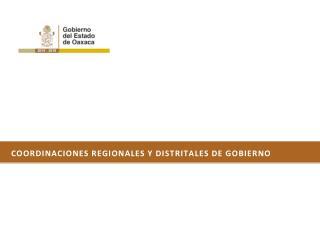 COORDINACIONES REGIONALES Y distritales DE GOBIERNO