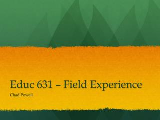 Educ  631 – Field Experience
