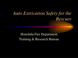 Auto Extrication Safety for the Rescuer