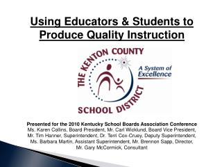 Using Educators & Students to Produce Quality  Instruction