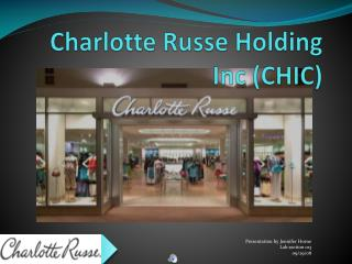 Charlotte  Russe  Holding Inc (CHIC)